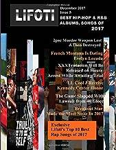 Lifoti Magazine: Issue 5 (Top Hip-Hop R&B Rap Albums, Songs of 2017)