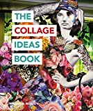 The Collage Ideas Book (The Art Ideas Books) (English Edition)