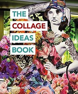 Couverture du livre de The Collage Ideas Book (The Art Ideas Books) (English Edition) [Print Replica] Versión Kindle