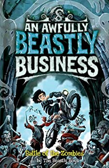 Battle of the Zombies: An Awfully Beastly Business by [The Beastly Boys]