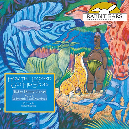 How the Leopard Got His Spots Audiobook By Rudyard Kipling cover art