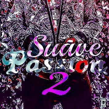 Suave Passion 2