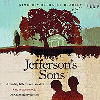 Jefferson's Sons                   By:                                                                                                                                 Kimberly Brubaker Bradley                               Narrated by:                                                                                                                                 Adenrele Ojo                      Length: 10 hrs and 24 mins     134 ratings     Overall 4.5