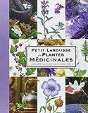 Petit Larousse Des Plantes Medicinales / the Little Larousse Dictionary of Medicinal Plants (French Edition) by Gerard Debuigne (2009-11-15) - Larousse Editions (Educa Books) - 15/11/2009
