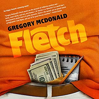 Fletch                   By:                                                                                                                                 Gregory Mcdonald                               Narrated by:                                                                                                                                 Dan John Miller                      Length: 5 hrs and 57 mins     88 ratings     Overall 4.3