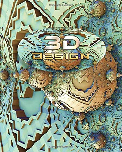 3D DESIGN: 3D FRACTAL DESIGN NOTEBOOK, ARCHITECTS, DESIGNERS, ENGINEERING, PROGRAM CODERS, TECHNICAL WRITER NOTEPAD, COLUMN RULED & 3D ISOMETRIC ... - 8 x 10 Journal (3D ISO BOOKS, Band 3)