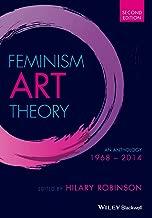 Feminism Art Theory: An Anthology 1968 - 2014, 2nd Edition