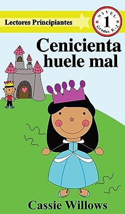 Cenicienta huele mal (Lectores Principiantes- Nivel 1) (Spanish Edition)
