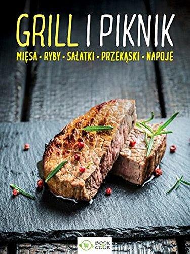 Grill i piknik Miesa ryby salatki przekaski napoje (BOOK&COOK)