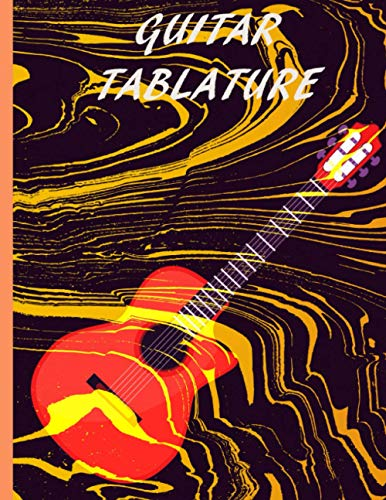 Guitar Tablature Notebook: Music Songwriting Guitar Tablature Manuscript Paperback Lyric Diary for Beginners and Musicians 148 Pages 8.5x11