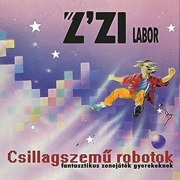 Csillagszemű Robotok (Fantasztikus Zenejáték Gyerekeknek)