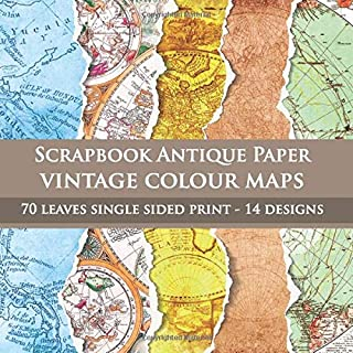 Scrapbook Antique Paper Colour Vintage Maps: for scrapbooking - origami - collage art- card making - invitations