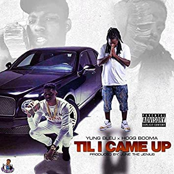 Til I Came Up (feat. Yung Bleu)