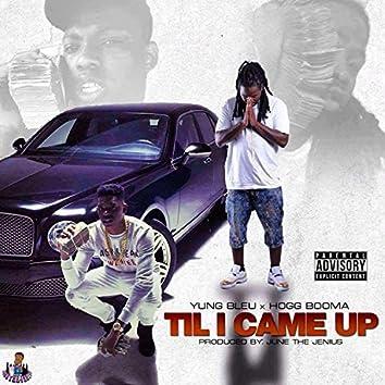 Til I Came Up (feat. Yung Bleu)