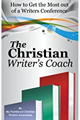 The Christian Writer's Coach: How to Get the Most out of a Writers Conference Kindle Edition