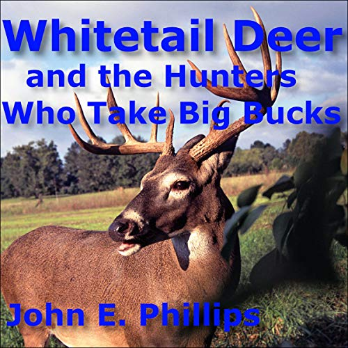 Whitetail Deer and the Hunters Who Take Big Bucks  By  cover art