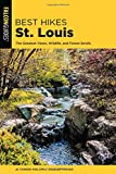 Best Hikes St. Louis: The Greatest Views, Wildlife, and Forest Strolls (Best Hikes Near Series)