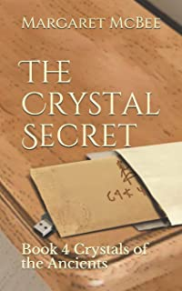 The Crystal Secret: Book 4 Crystals of the Ancients