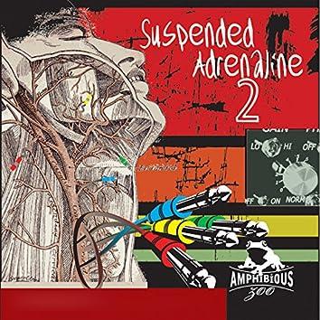 Suspended Adrenaline, Vol. 2