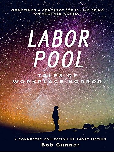 Labor Pool: A Connected Collection of Short Fiction (English Edition)