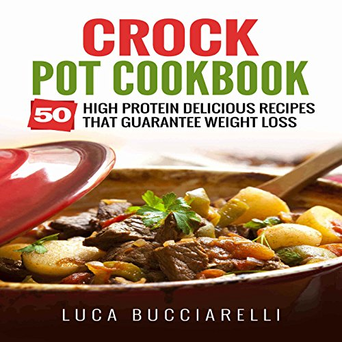 Crock Pot Cookbook     50 High Protein Delicious Recipes That Guarantee Weight Loss              By:                                                                                                                                 Luca Bucciarelli                               Narrated by:                                                                                                                                 Michael Mola                      Length: 1 hr and 20 mins     Not rated yet     Overall 0.0