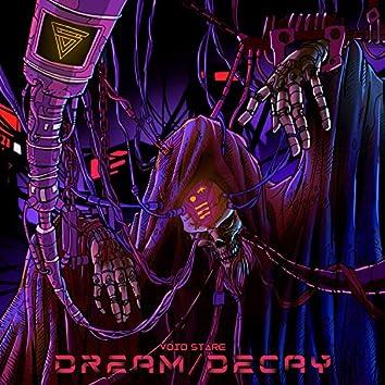 Dream/Decay