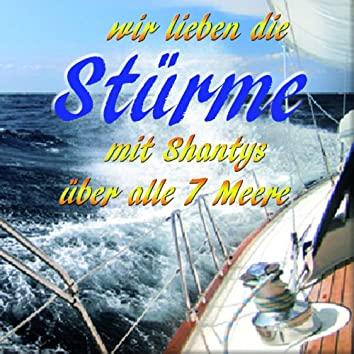 Wir lieben die stürme (feat. Shantychor, Fiete Münzner) [Mit Shantys auf hoher See]