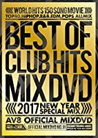 2017 BEST OF CLUB HITS -NEW YEAR SPECIAL MIX- -AV8 OFFICIAL MIXDVD -
