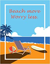 Beach More Worry Less Fine Art Print Decor- Sea and Beach Motivational - 11x14 Unframed Art Print- Gift for Those Passionate For Nature. Great In Beach House, Bedroom or Dorm. Poster Decor Under $20