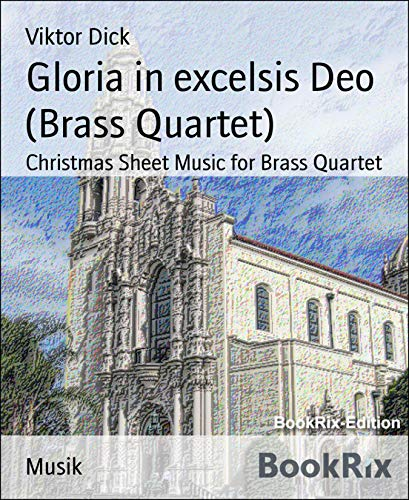 Gloria in excelsis Deo (Brass Quartet): Christmas Sheet Music for Brass Quartet (English Edition)