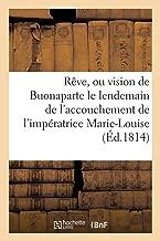 Rève Ou Vision De Buonaparte Le Lendemain De Laccouchement