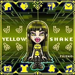 FUJIKO「YELLOW SHAKE」のジャケット画像