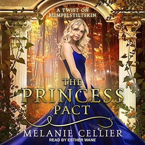 The Princess Pact: A Twist on Rumpelstiltskin Audiobook By Melanie Cellier cover art