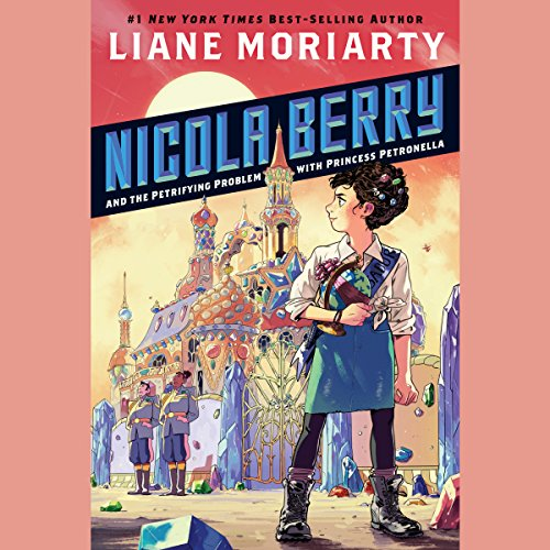 Nicola Berry and the Petrifying Problem with Princess Petronella audiobook cover art