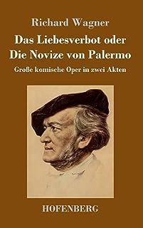 Das Liebesverbot oder Die Novize von Palermo: Große komische Oper in zwei Akten