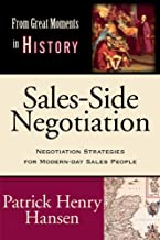 Sales-Side Negotiation: Negotiation Strategies for Modern-Day Sales People (4) (From Great Moments in History)