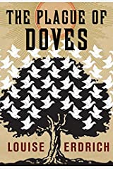 The Plague of Doves: Deluxe Modern Classic Kindle Edition
