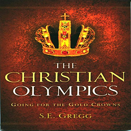 The Christian Olympics: Going for the Gold Crowns audiobook cover art