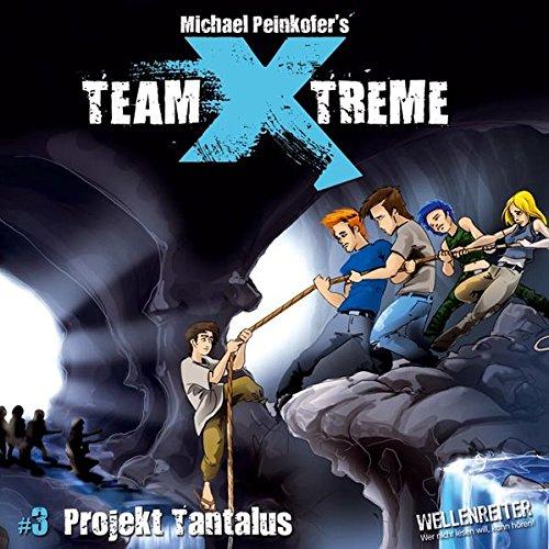 Team X-treme - Folge 3: Projekt Tantalus. Hörspiel.