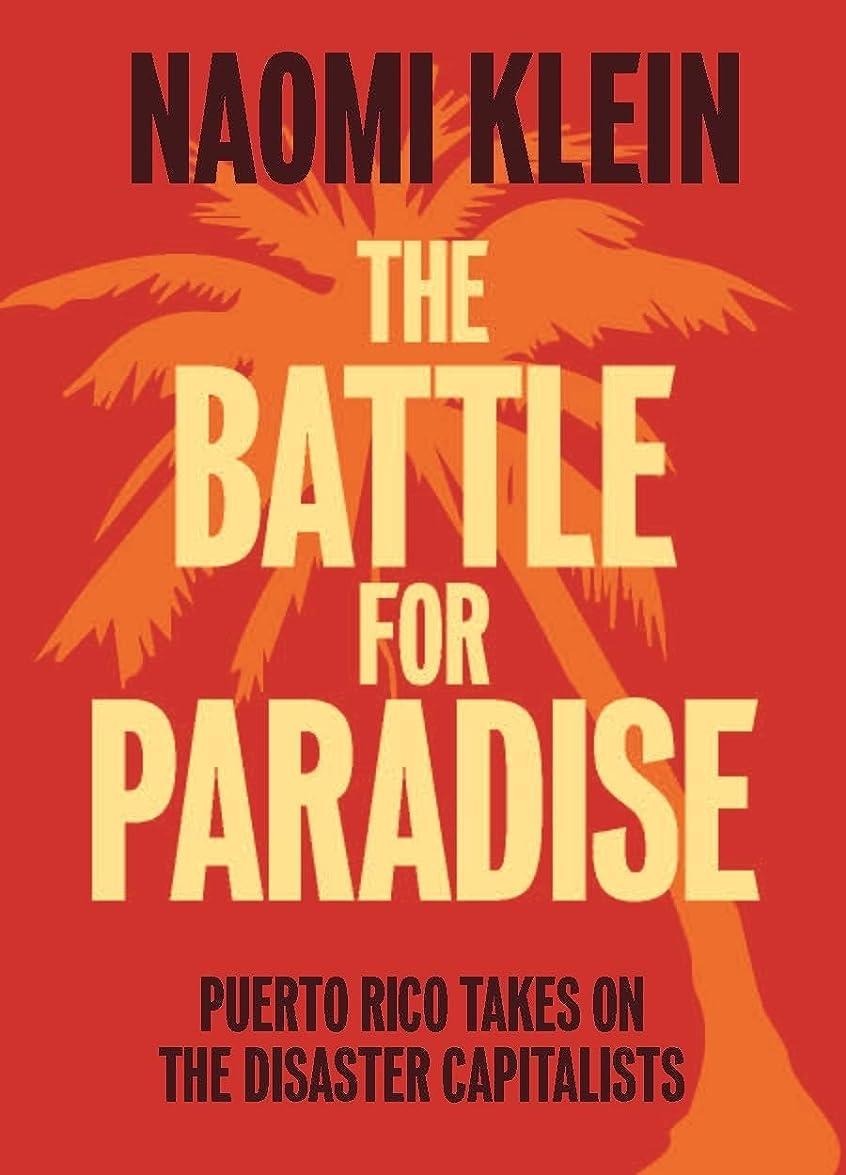 砲兵ねじれアプライアンスThe Battle For Paradise: Puerto Rico Takes on the Disaster Capitalists (English Edition)