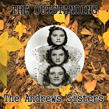 The Outstanding the Andrews Sisters