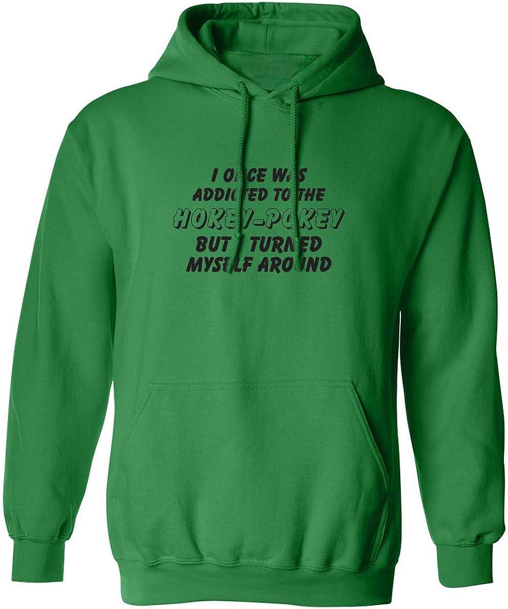 I Once Was Addicted. .Hokey-Pokey Adult Hooded Sweatshirt
