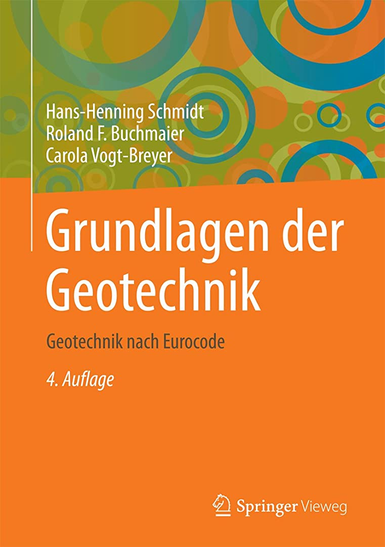 権限帆おもてなしGrundlagen der Geotechnik: Geotechnik nach Eurocode (German Edition)