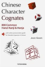 Chinese Character Cognates: 808 Common Hanzi Kanji & Hanja with online pronunciation guide for Mandarin Japanese & Korean (English Edition)