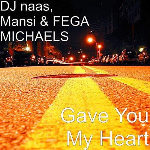 DJ naas, Mansi & Fega Michaels