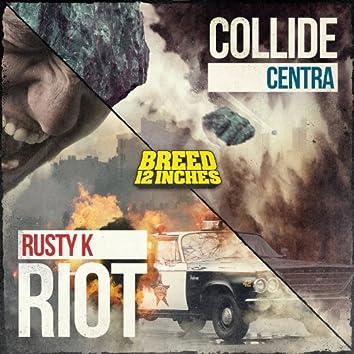 Riot / Collide