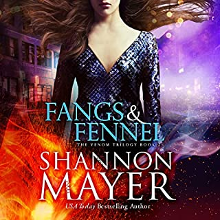 Fangs & Fennel     The Venom Trilogy, Book 2              By:                                                                                                                                 Shannon Mayer                               Narrated by:                                                                                                                                 Saskia Maarleveld                      Length: 8 hrs and 8 mins     662 ratings     Overall 4.5