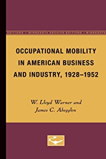 Occupational Mobility in American Business and Industry, 1928-1952 (Minnesota Archive Editions)