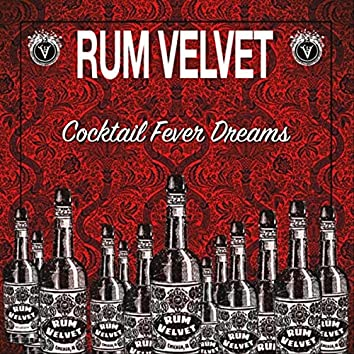 Cocktail Fever Dreams