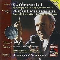 G?recki - Symphony No. 3; Arutiunian - Trumpete Concerto by Henryk Gorecki